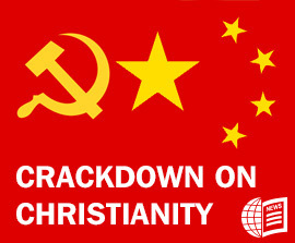 CHINA: Communist Party Readies Crackdown on Christianity